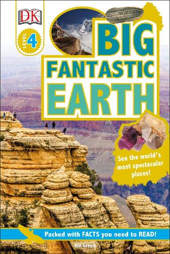 Big Fantastic Earth: See the World's Most Spectacular Places - DK Readers Level 4 (Hardback)