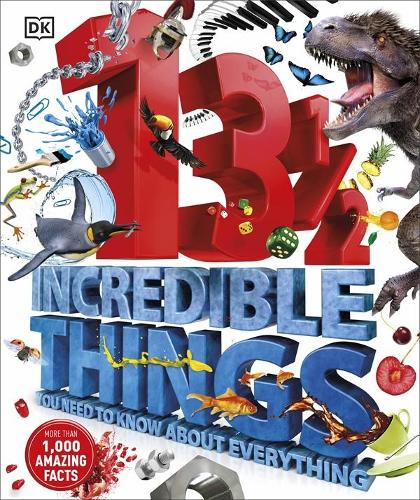 131/2 Incredible Things You Need to Know About Everything (Hardback)