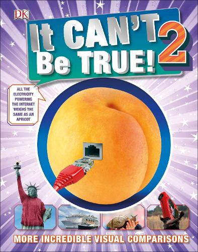 It Can't Be True 2!: More Incredible Visual Comparisons (Hardback)