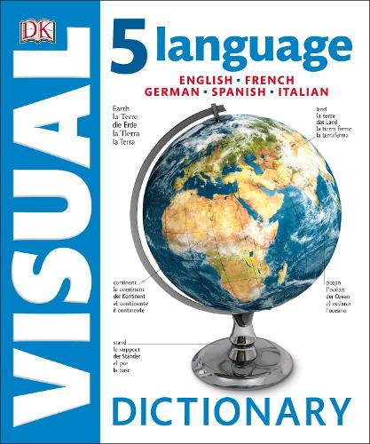 5 Language Visual Dictionary: English, French, German, Spanish, Italian - DK Bilingual Dictionaries (Hardback)