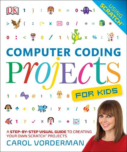 Computer Coding Projects For Kids: A Step-by-Step Visual Guide to Creating Your Own Scratch Projects (Paperback)