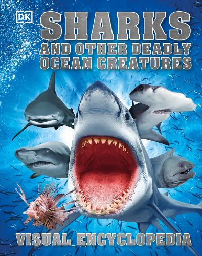 Sharks and Other Deadly Ocean Creatures: Visual Encyclopedia (Hardback)