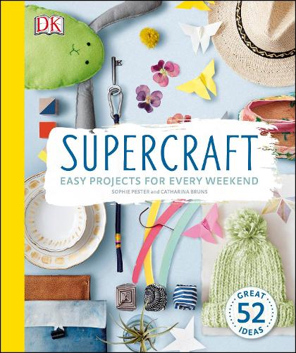 Supercraft: Easy Projects for Every Weekend (Hardback)