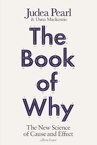 The Book of Why: The New Science of Cause and Effect (Hardback)