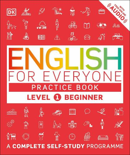 English for Everyone Practice Book Level 1 Beginner: A Complete Self-Study Programme - English for Everyone (Paperback)