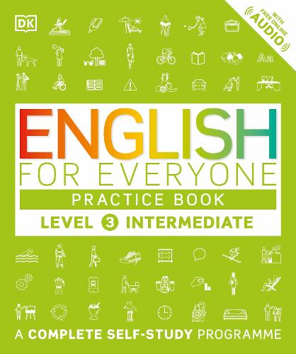 English for Everyone Practice Book Level 3 Intermediate: A Complete Self-Study Programme - English for Everyone (Paperback)