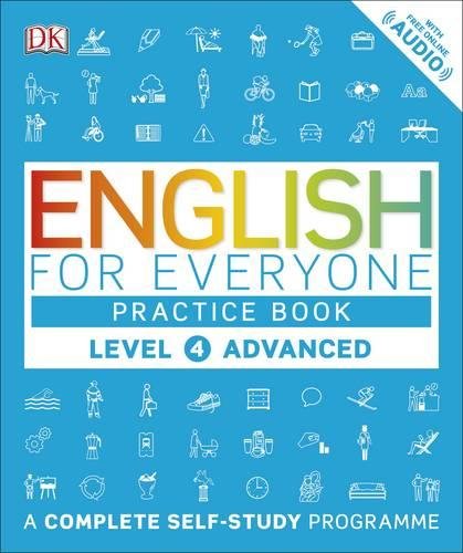 English for Everyone Practice Book Level 4 Advanced: A Complete Self-Study Programme - English for Everyone (Paperback)