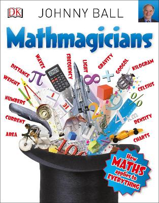 Mathmagicians: How Maths Applies to Everything - Big Questions (Paperback)