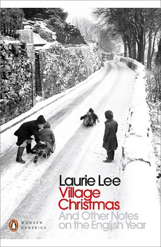 Village Christmas: And Other Notes on the English Year - Penguin Modern Classics (Paperback)