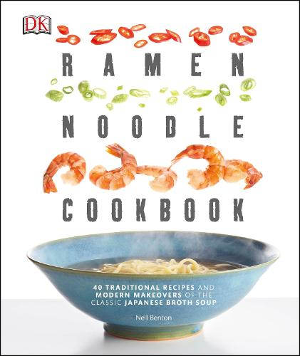 Ramen Noodle Cookbook: 40 Traditional Recipes and Modern Makeovers of the Classic Japanese Broth Soup (Paperback)