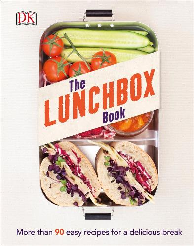 The Lunchbox Book: More than 90 Easy Recipes for a Delicious Break (Hardback)