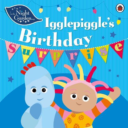 In the Night Garden: Igglepiggle's Birthday Surprise - In The Night Garden (Paperback)