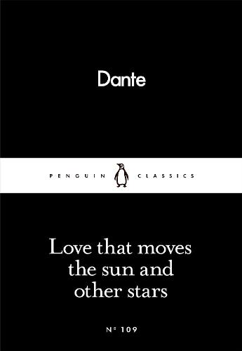 Love That Moves the Sun and Other Stars - Penguin Little Black Classics (Paperback)