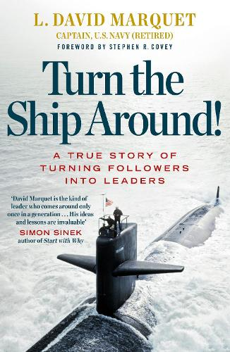 Turn The Ship Around!: A True Story of Building Leaders by Breaking the Rules (Paperback)