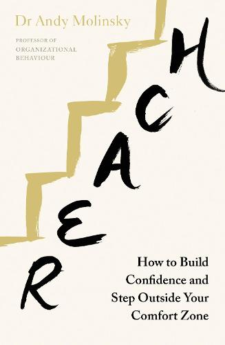 Reach: How to Build Confidence and Step Outside Your Comfort Zone (Paperback)