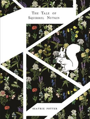 The Tale of Squirrel Nutkin - Beatrix Potter Designer Editions (Hardback)
