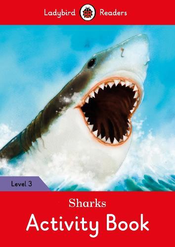 Sharks Activity Book - Ladybird Readers Level 3 (Paperback)