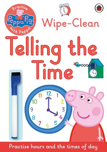 Peppa Pig: Practise with Peppa: Wipe-Clean Telling the Time - Peppa Pig (Paperback)