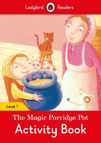The Magic Porridge Pot Activity Book - Ladybird Readers Level 1 (Paperback)