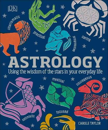 Astrology: Using the Wisdom of the Stars in Your Everyday Life (Hardback)