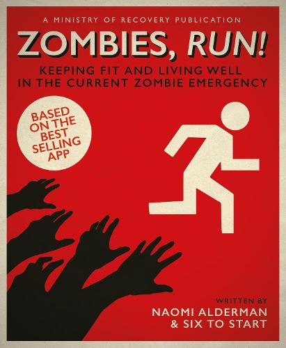 Zombies, Run!: Keeping Fit and Living Well in the Current Zombie Emergency (Paperback)