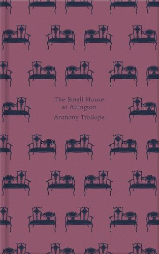 The Small House at Allington - The Chronicles of Barsetshire (Hardback)