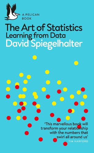 The Art of Statistics: Learning from Data - Pelican Books (Paperback)