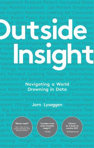 Outside Insight: Navigating a World Drowning in Data (Hardback)