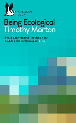 Being Ecological - Pelican Books (Paperback)