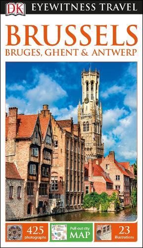 DK Eyewitness Brussels, Bruges, Ghent and Antwerp - Travel Guide (Paperback)