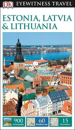 DK Eyewitness Estonia, Latvia and Lithuania - Travel Guide (Paperback)