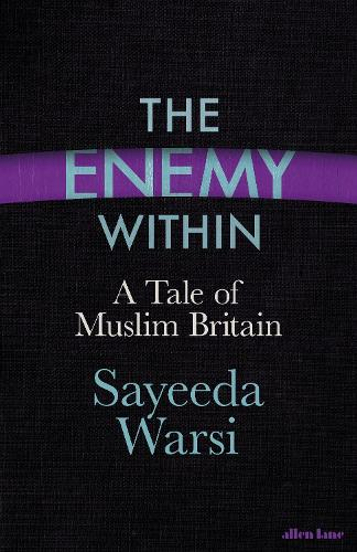 The Enemy Within: A Tale of Muslim Britain (Hardback)
