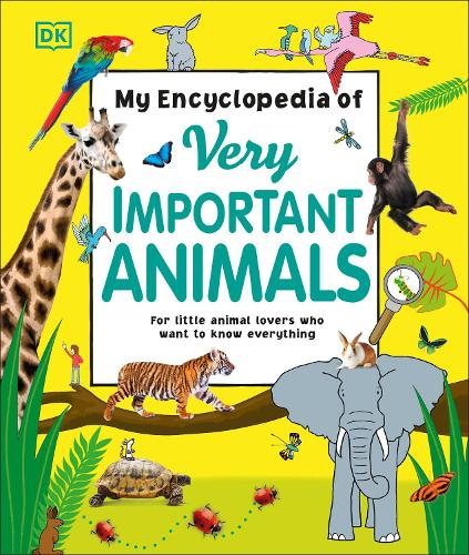 My Encyclopedia of Very Important Animals: For Little Animal Lovers Who Want to Know Everything - My Very Important Encyclopedias (Hardback)
