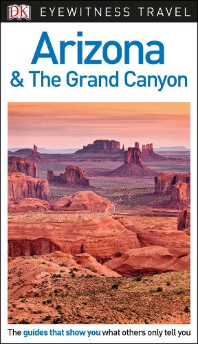 DK Eyewitness Travel Guide Arizona and the Grand Canyon (Paperback)