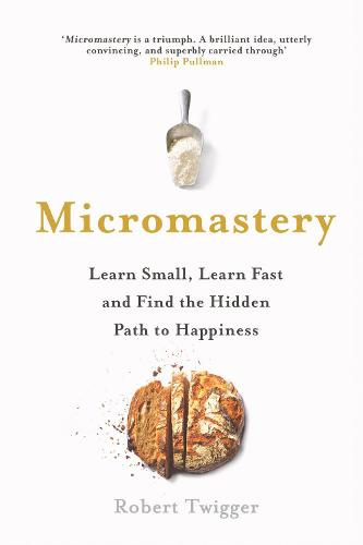 Micromastery: 39 Little Skills to Help You Find Happiness (Hardback)
