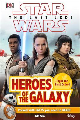Star Wars The Last Jedi (TM) Heroes of the Galaxy - DK Readers Level 2 (Hardback)