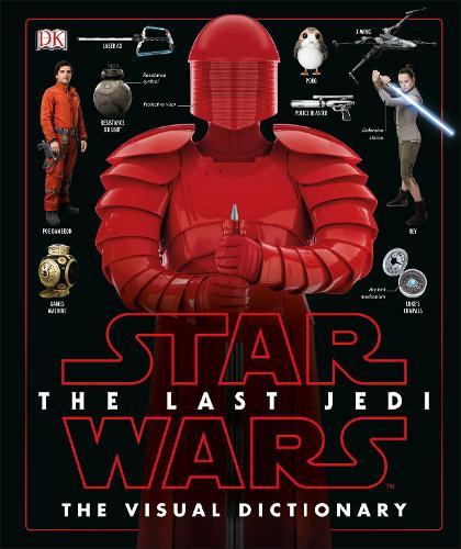 Star Wars The Last Jedi (TM) The Visual Dictionary (Hardback)