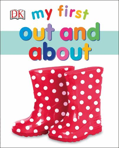 My First Out and About - My First Board Book (Board book)