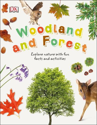 Woodland and Forest: Explore Nature with Fun Facts and Activities - Nature Explorers (Hardback)