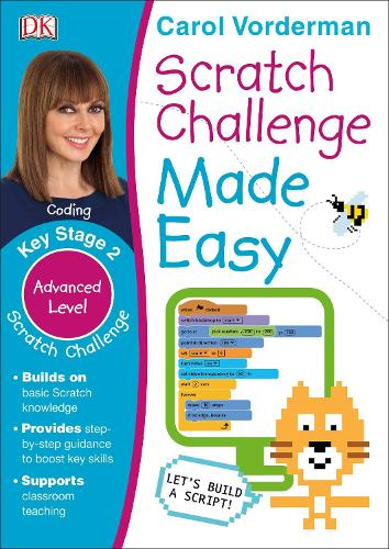Scratch Challenge Made Easy, Ages 7-11 (Key Stage 2): Advanced Level Computer Coding Exercises - Made Easy Workbooks (Paperback)