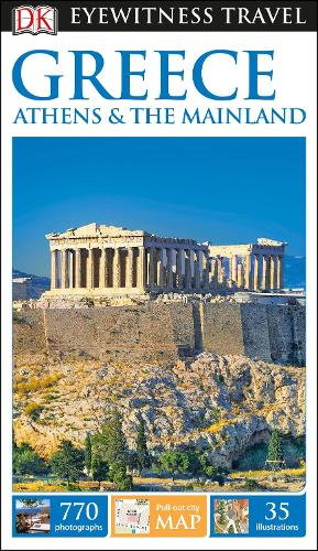 DK Eyewitness Travel Guide Greece, Athens and the Mainland (Paperback)