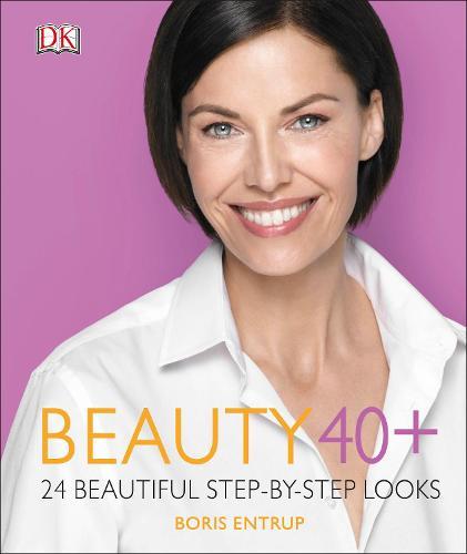 Beauty 40+: 24 beautiful step-by-step looks (Hardback)