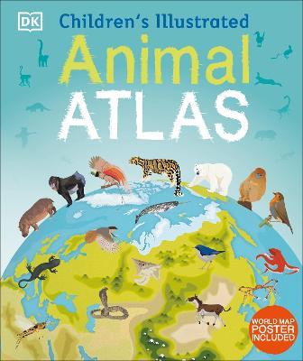 Children's Illustrated Animal Atlas (Hardback)