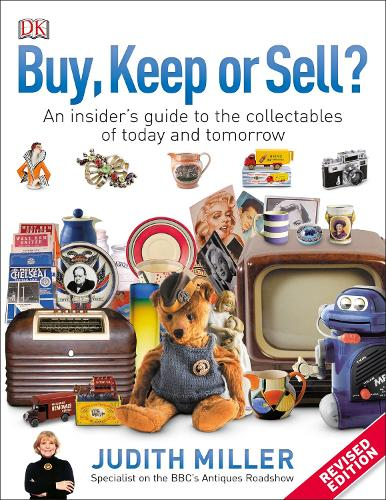 Buy, Keep, or Sell?: An Insider's Guide to the Collectables of Today and Tomorrow (Paperback)
