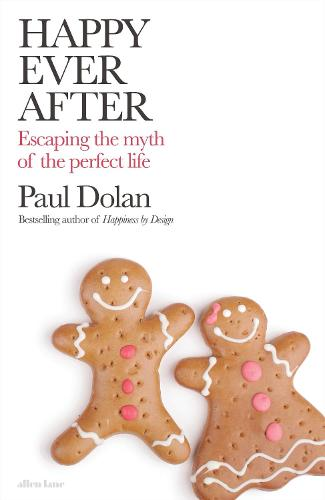 Happy Ever After: Escaping The Myth of The Perfect Life (Hardback)