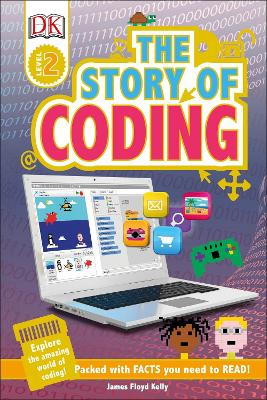 The Story of Coding: Explore the Amazing World of Coding! - DK Readers Level 2 (Hardback)
