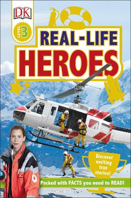 Real Life Heroes: Discover Exciting True Stories! - DK Readers Level 3 (Hardback)