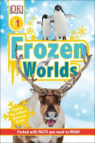 Frozen Worlds - DK Readers Level 1 (Hardback)