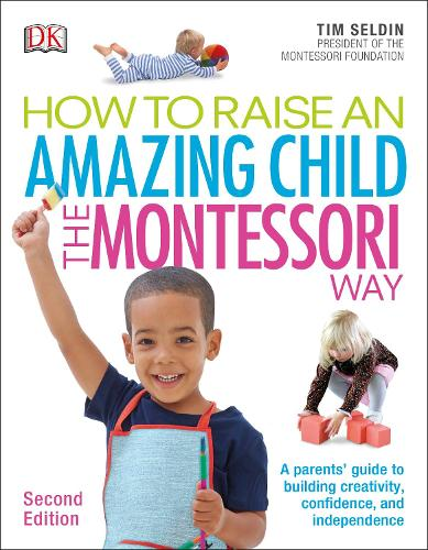 How To Raise An Amazing Child the Montessori Way, 2nd Edition (Paperback)