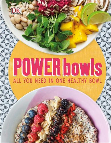 Power Bowls: All You Need in One Healthy Bowl (Hardback)